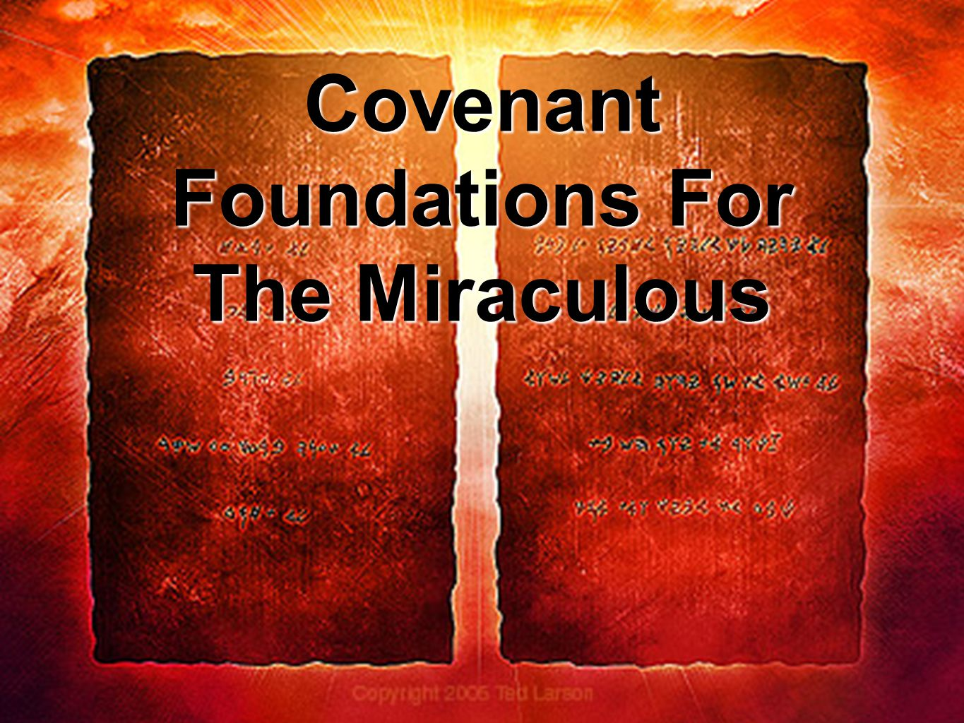 Covenant Foundations For The Miraculous