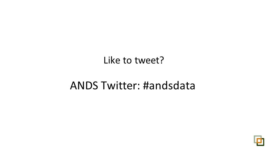Like to tweet ANDS Twitter: #andsdata
