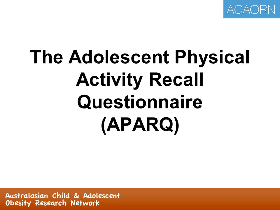 The Adolescent Physical Activity Recall Questionnaire (APARQ)