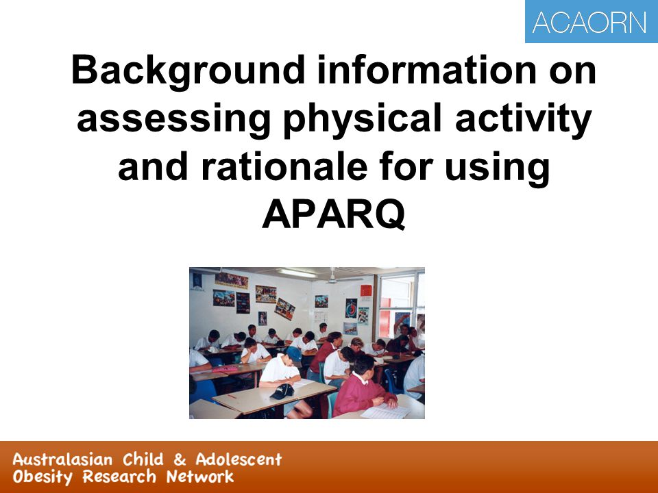Background information on assessing physical activity and rationale for using APARQ