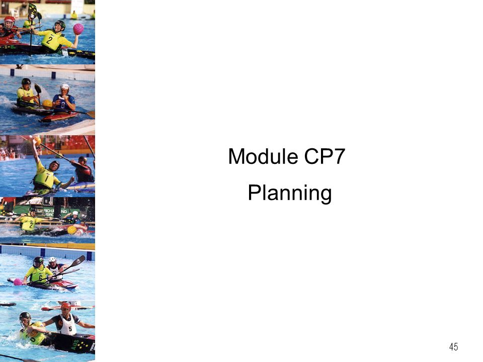 Module CP7 Planning 45
