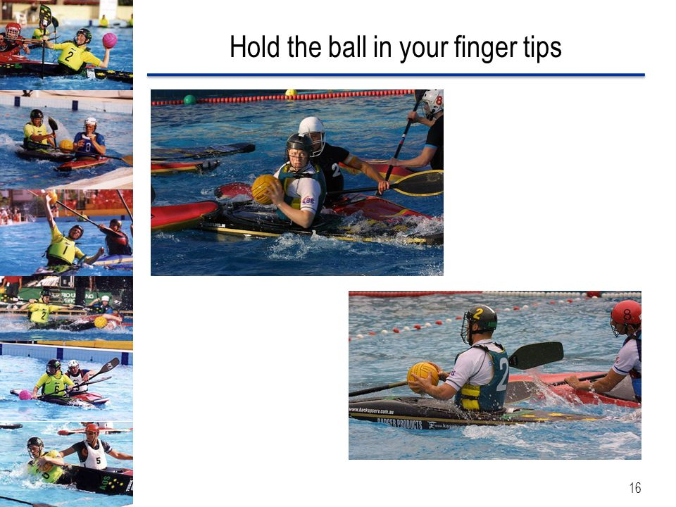 Hold the ball in your finger tips 16