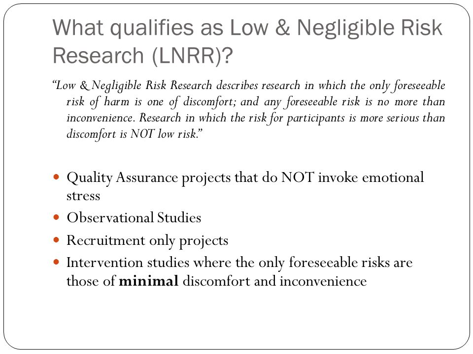 What qualifies as Low & Negligible Risk Research (LNRR).
