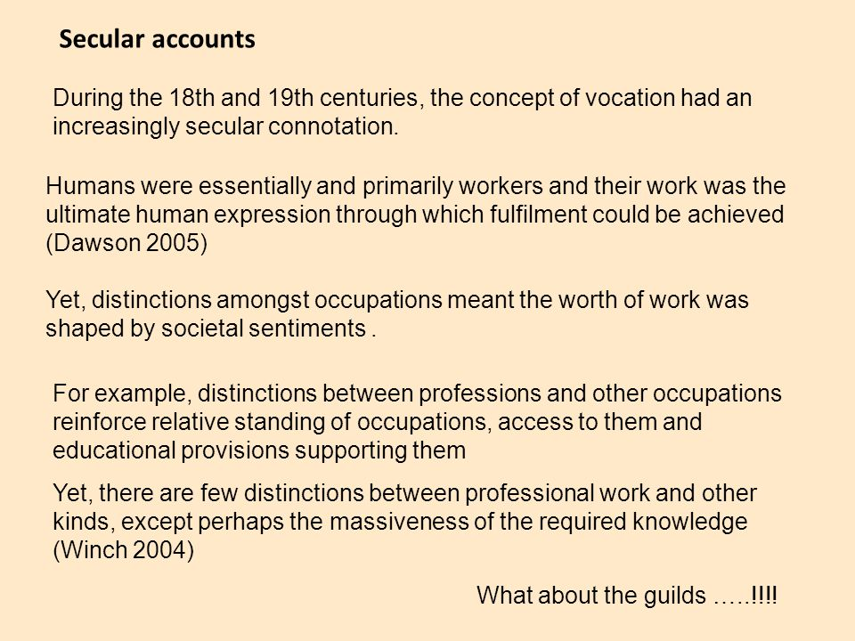 Secular accounts During the 18th and 19th centuries, the concept of vocation had an increasingly secular connotation.