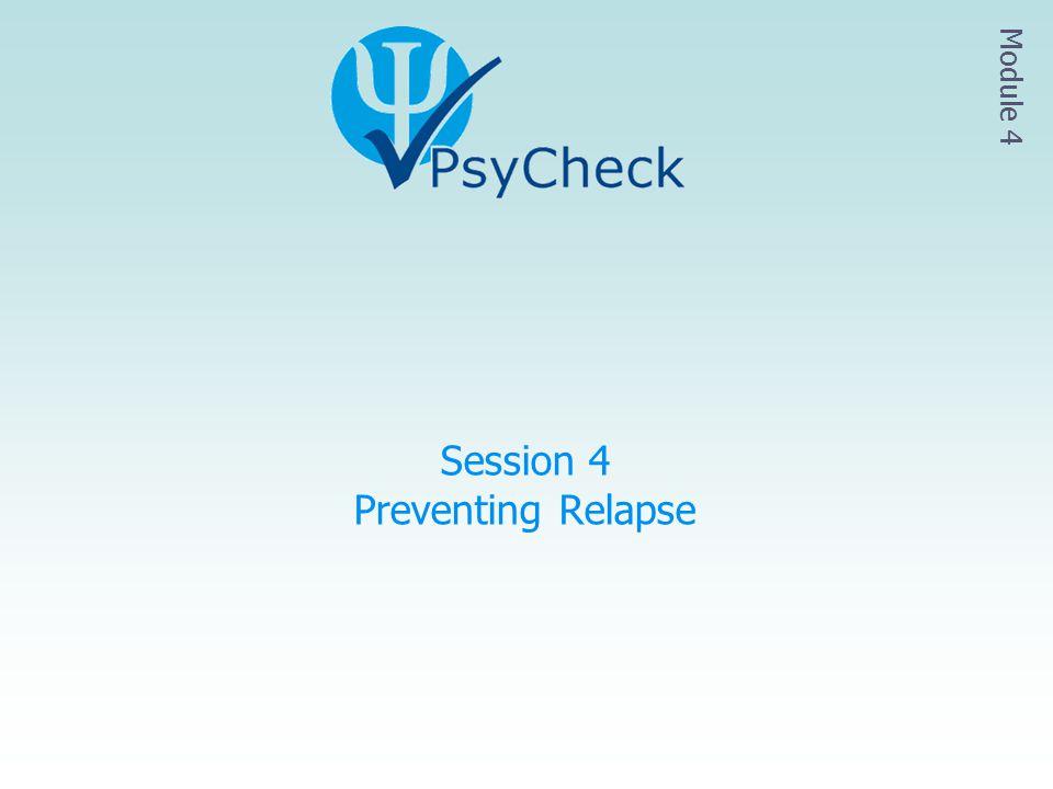 Session 4 Preventing Relapse Module 4