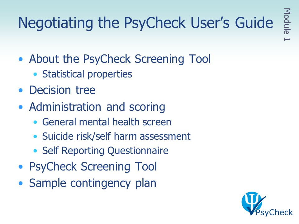 Negotiating the PsyCheck User's Guide About the PsyCheck Screening Tool Statistical properties Decision tree Administration and scoring General mental