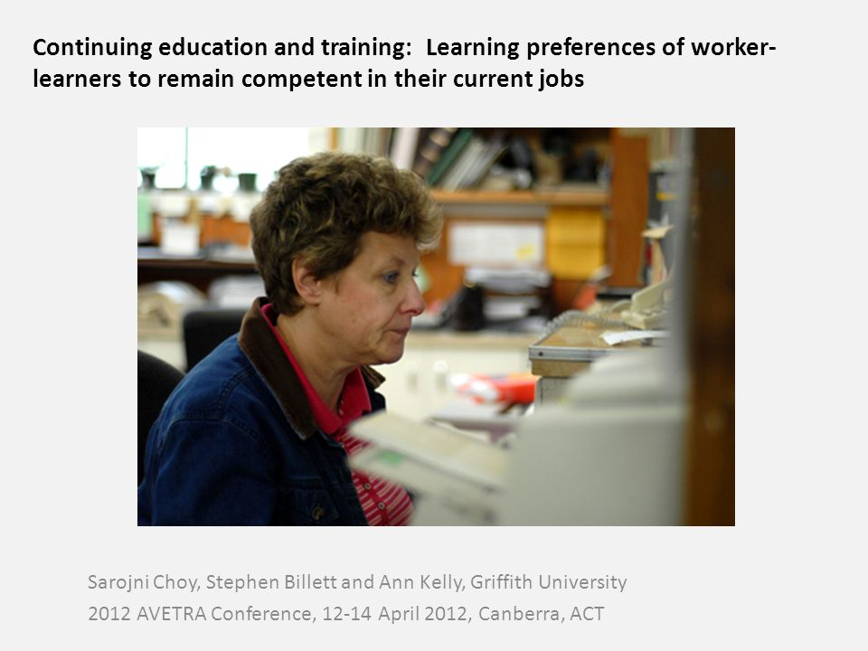 Premises of CET study Entry-level training: -not sufficient for a lifetime of work -mode of delivery not always appropriate/ desirable for workers A focus on teaching, rather than learning, not always appropriate or desirable.