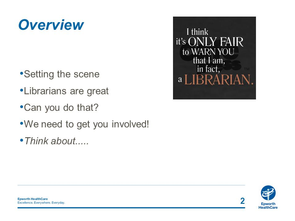 Overview 2 Setting the scene Librarians are great Can you do that.