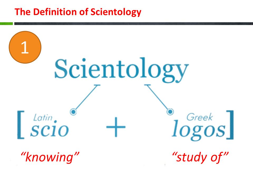 The Definition of Scientology knowing study of 1