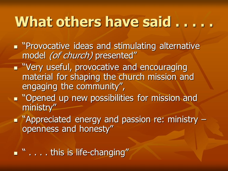 "What others have said..... ""Provocative ideas and stimulating alternative model (of church) presented"" ""Provocative ideas and stimulating alternative"