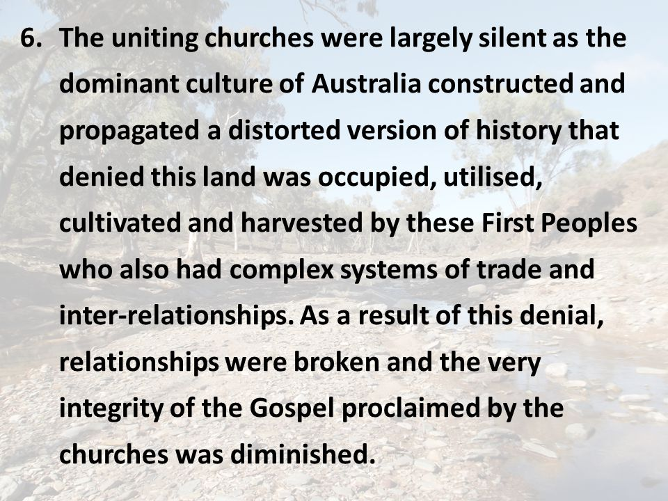 5. Many in the uniting churches, however, shared the values and relationships of the emerging colonial society including paternalism and racism toward