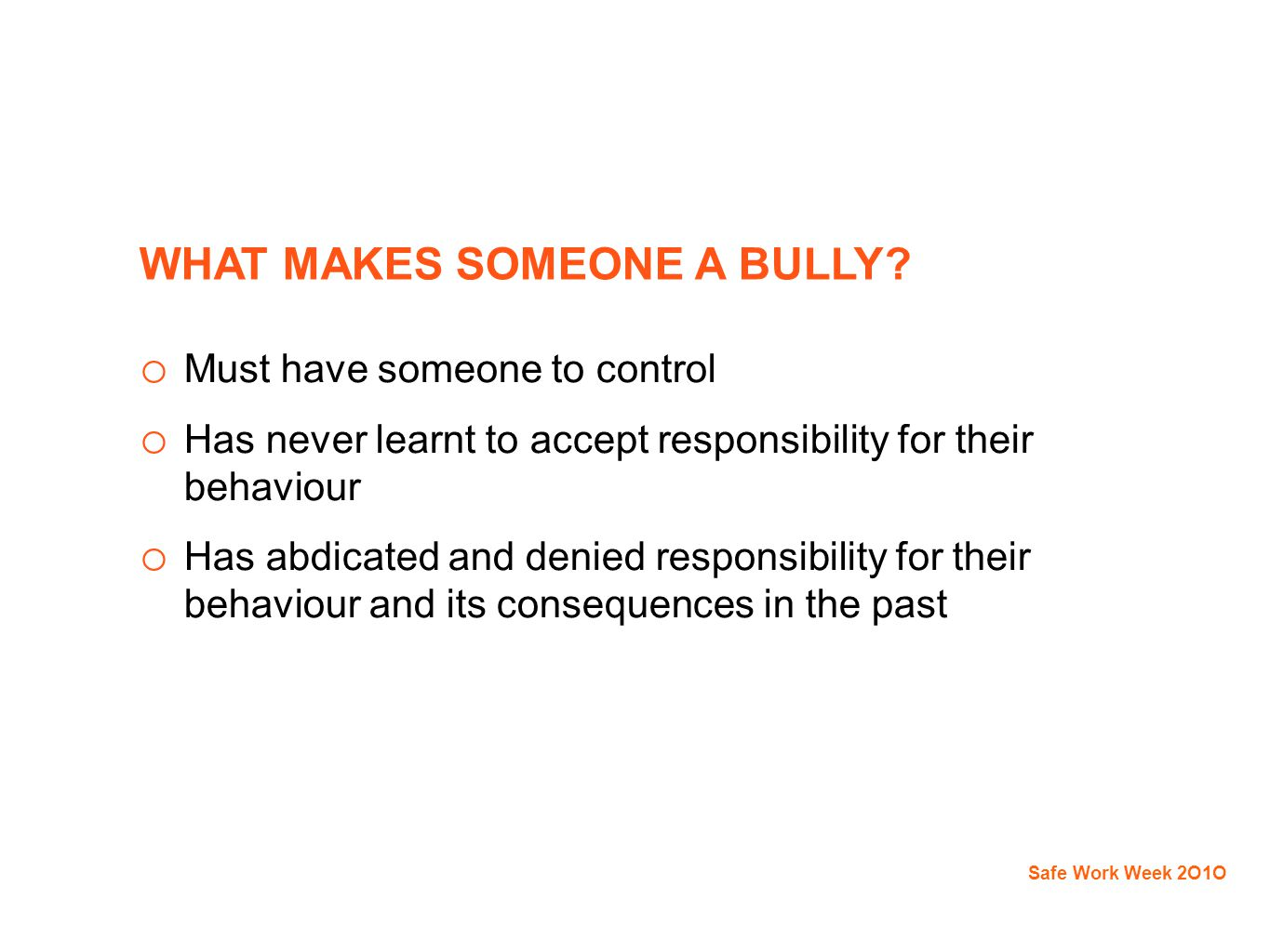 WHAT MAKES SOMEONE A BULLY.