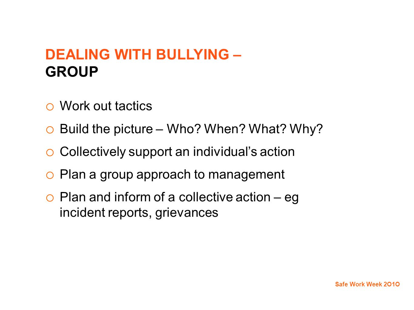 DEALING WITH BULLYING – GROUP o Work out tactics o Build the picture – Who.