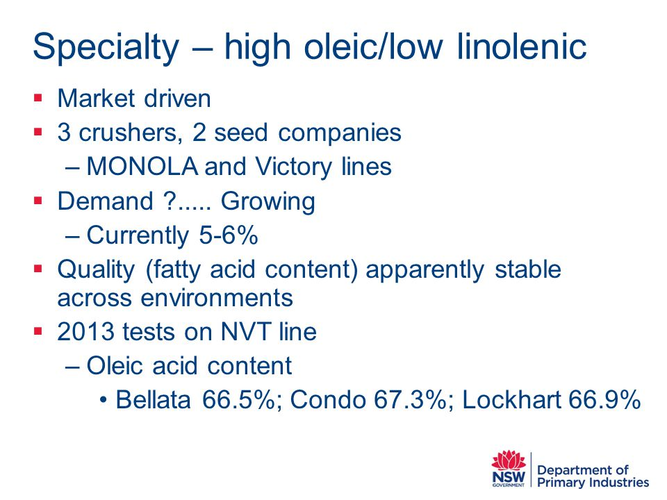 Specialty – high oleic/low linolenic  Market driven  3 crushers, 2 seed companies –MONOLA and Victory lines  Demand .....