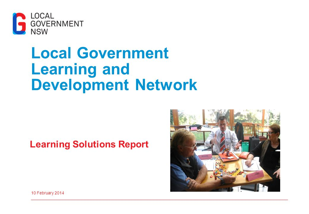 Local Government Learning and Development Network Learning Solutions Report 10 February 2014