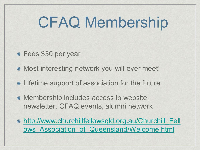 CFAQ Membership Fees $30 per year Most interesting network you will ever meet.