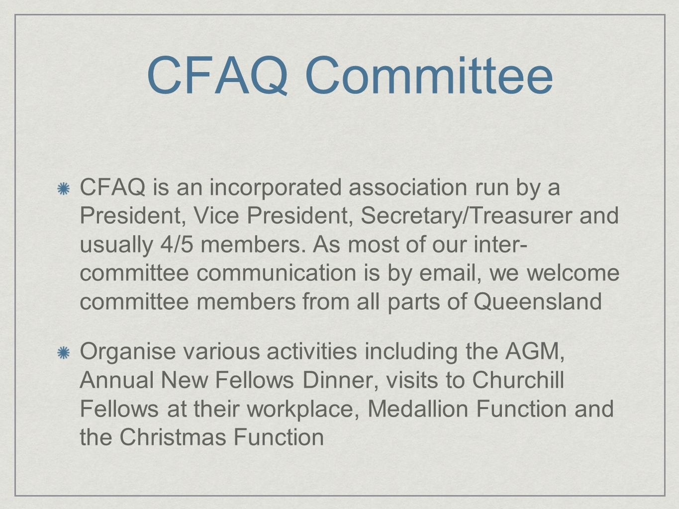Functions AGM New Fellows Dinner Mentor Orientation Medallion Cocktails Christmas Function Ad Hoc individual fellows workshops / events / shows