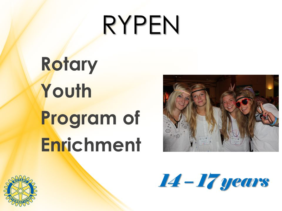 RYPEN Rotary Youth Program of Enrichment 14 – 17 years