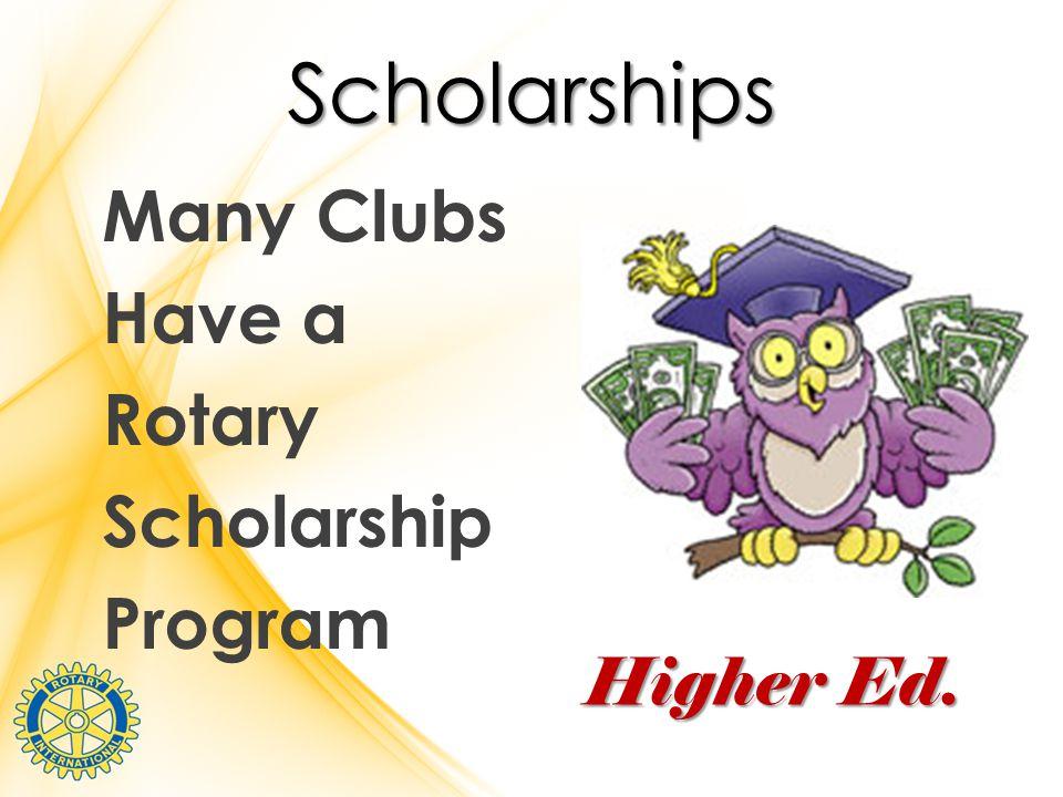 Scholarships Many Clubs Have a Rotary Scholarship Program Higher Ed.