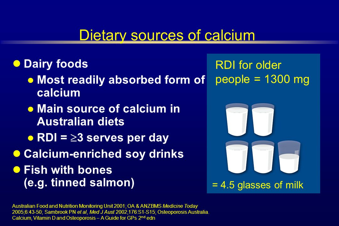 Dietary sources of calcium Dairy foods Most readily absorbed form of calcium Main source of calcium in Australian diets RDI =  3 serves per day Calci