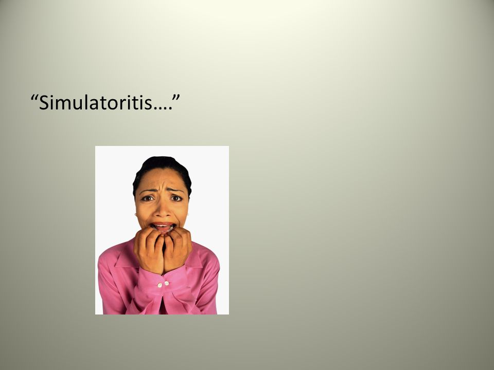 Simulatoritis….
