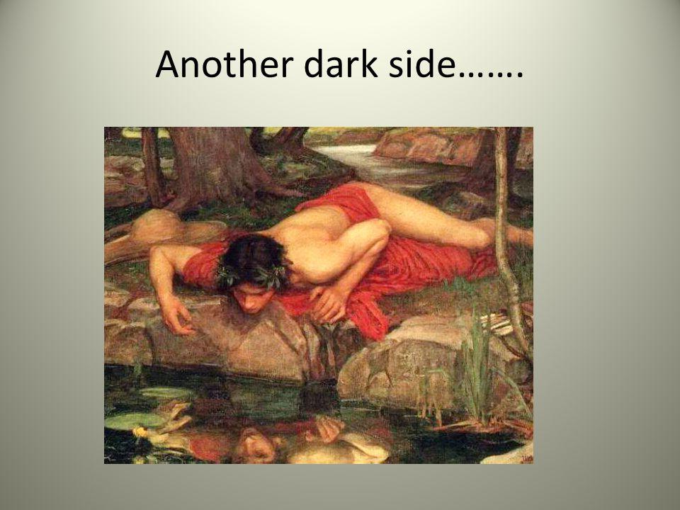 Another dark side…….