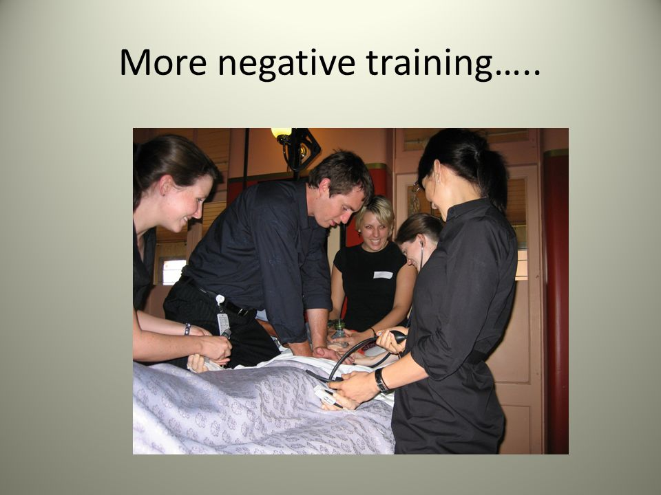 More negative training…..