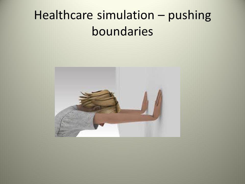 Healthcare simulation – pushing boundaries