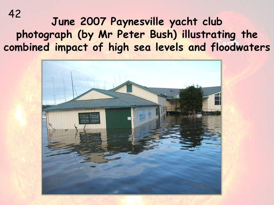 June 2007 Paynesville yacht club photograph (by Mr Peter Bush) illustrating the combined impact of high sea levels and floodwaters 42