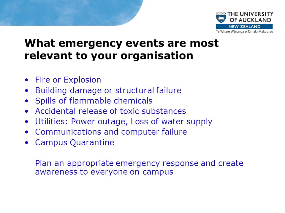 What emergency events are most relevant to your organisation Fire or Explosion Building damage or structural failure Spills of flammable chemicals Acc