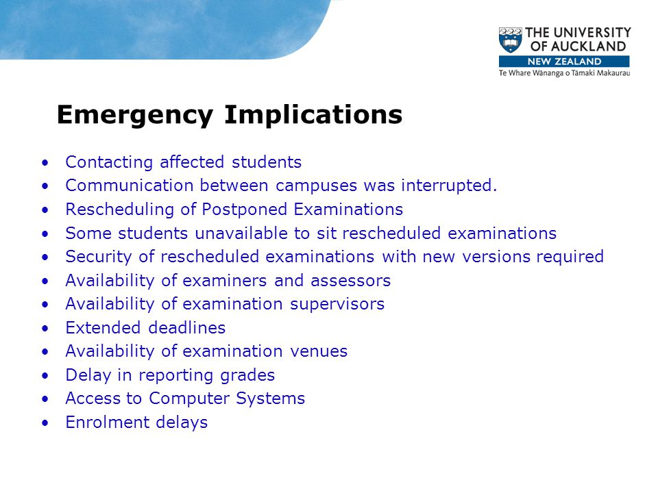 Emergency Implications Contacting affected students Communication between campuses was interrupted.