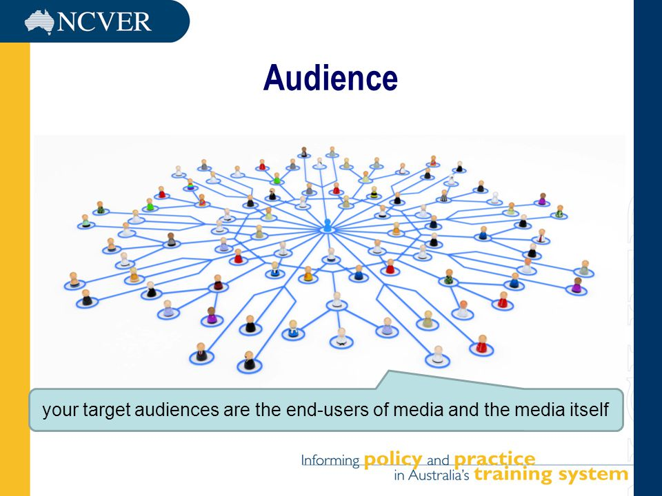 Audience your target audiences are the end-users of media and the media itself