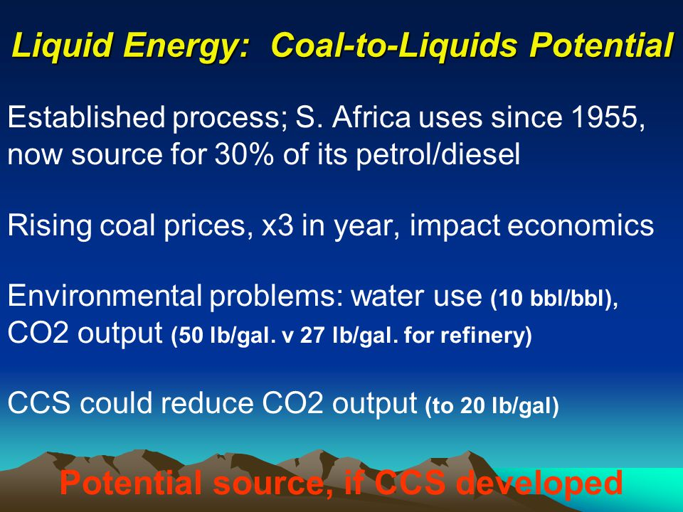 Liquid Energy: Coal-to-Liquids Potential Established process; S.