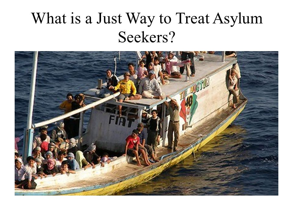 What is a Just Way to Treat Asylum Seekers