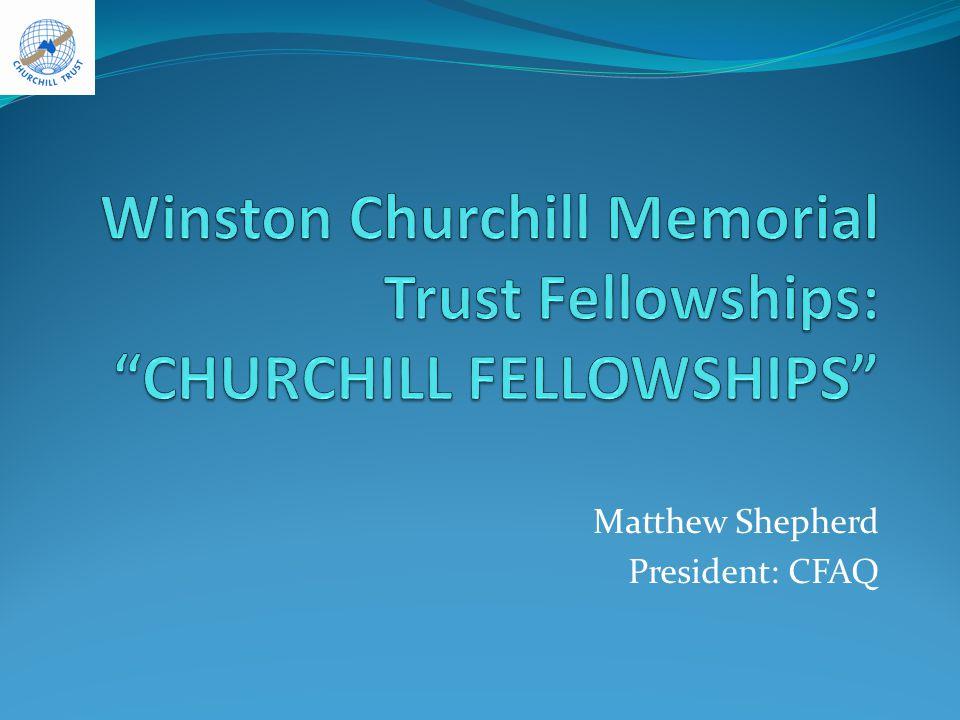 Churchill Fellowships 3,384 Fellowships awarded since 1965.