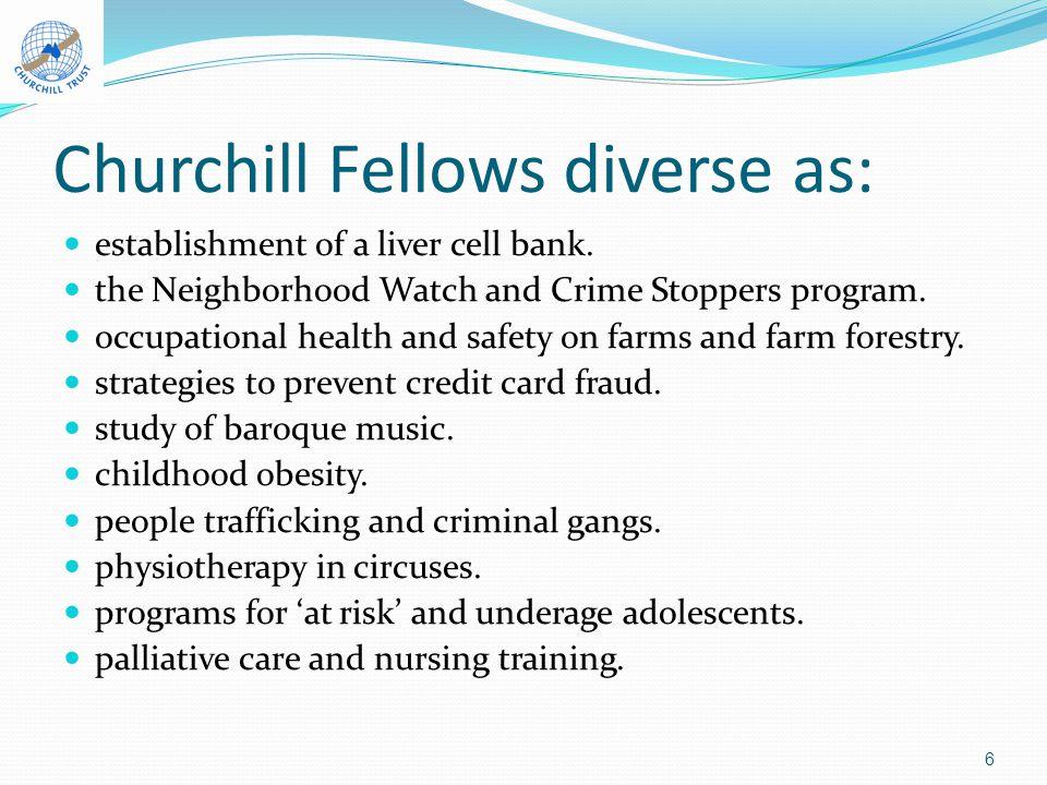 What distinguishes Churchill Fellows.