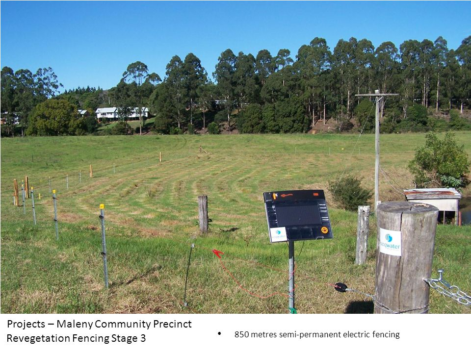 Projects – Maleny Community Precinct Revegetation Fencing Stage metres semi-permanent electric fencing