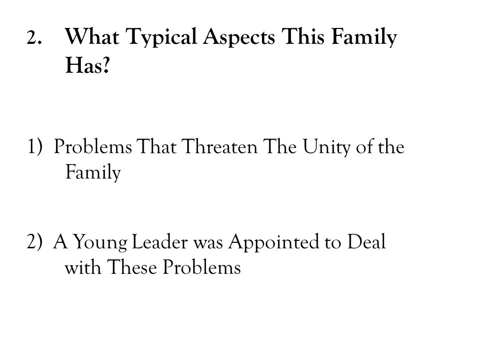 2. What Typical Aspects This Family Has.
