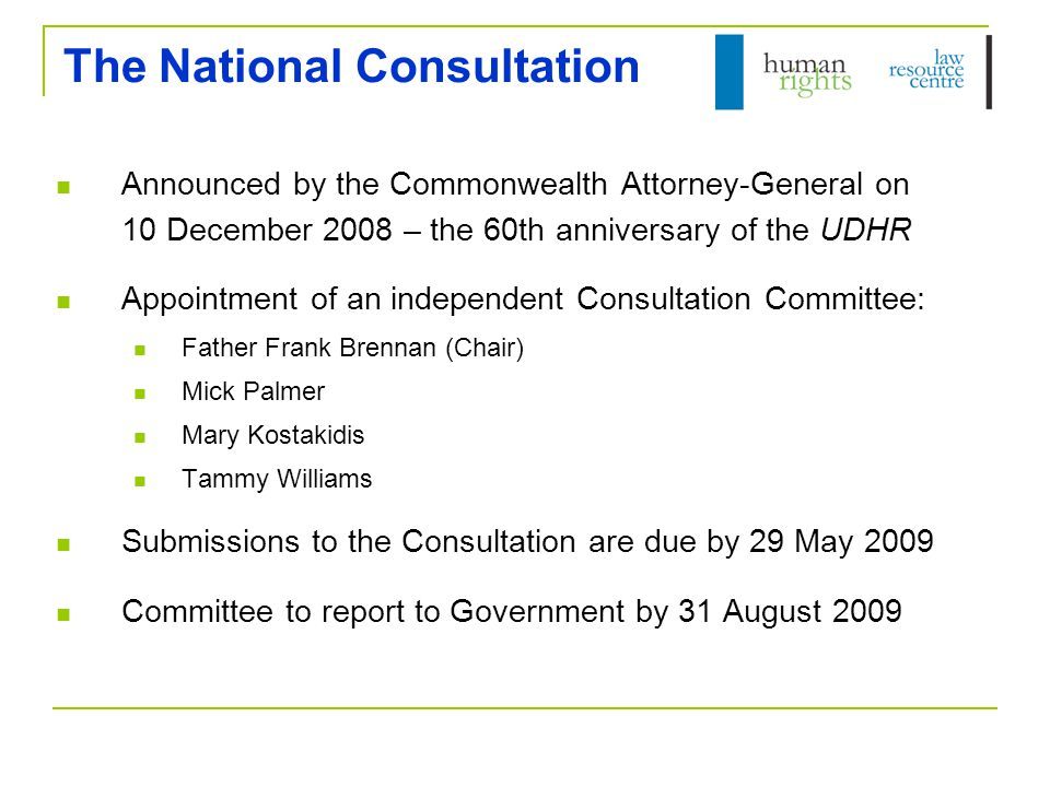 The National Consultation Announced by the Commonwealth Attorney-General on 10 December 2008 – the 60th anniversary of the UDHR Appointment of an inde