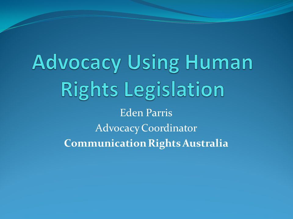 Attending meetings Have relevant human rights legislation and sections printed out and highlighted for your reference Introduce the topic – people may not be aware Read the section out REFRAME conversation from 'problem' to 'rights' Have a couple of excerpts ready to hand out (see next slide for example) Don't forget to lead into your concrete request i.e.