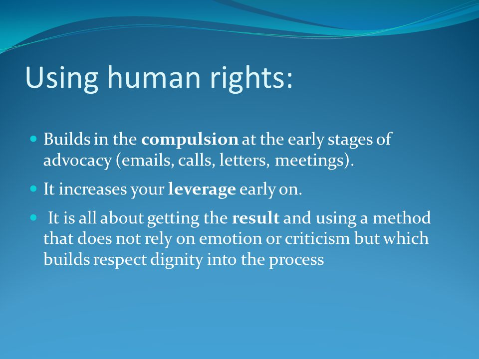 WHY use human rights legislation.2.