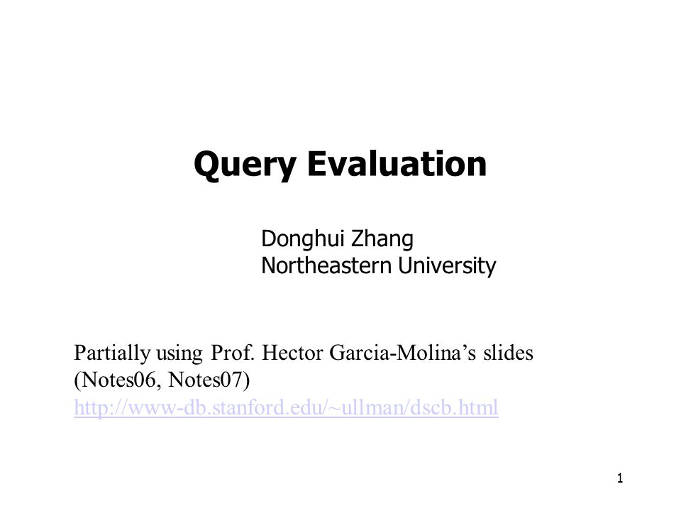 1 Query Evaluation Partially using Prof.