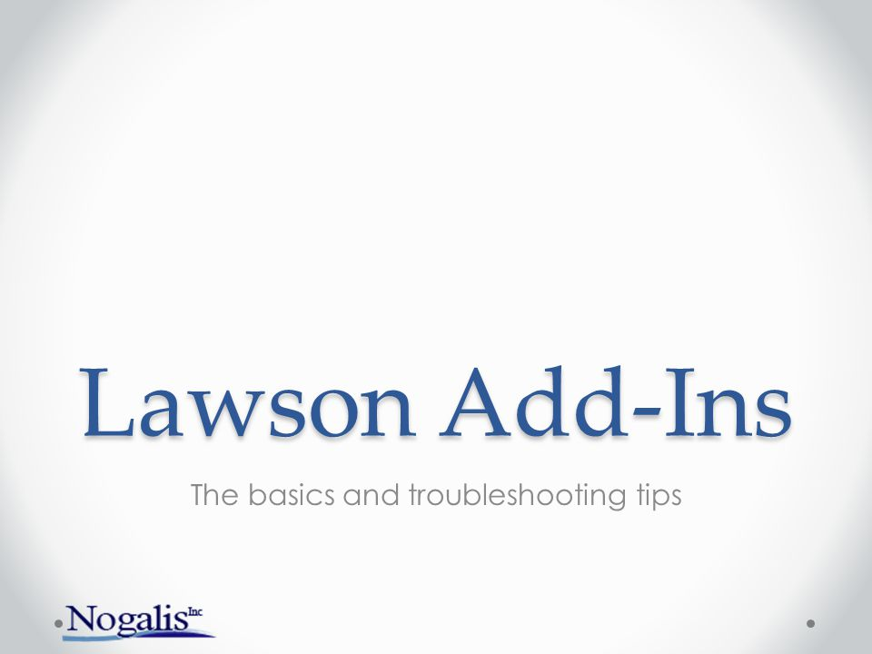 Lawson Add-Ins The basics and troubleshooting tips