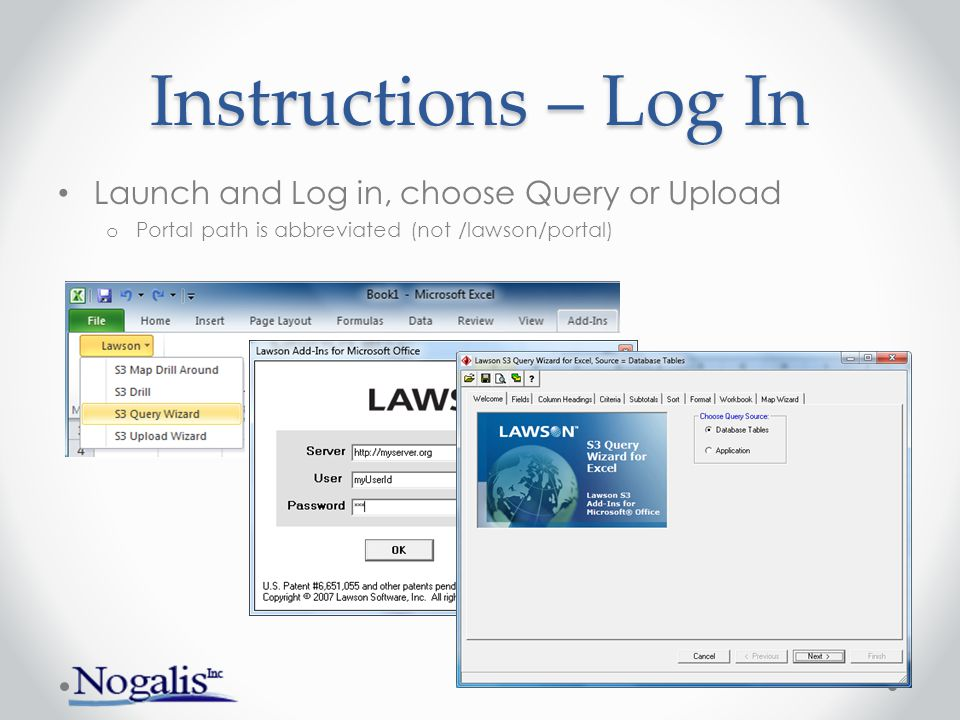 Instructions – Log In Launch and Log in, choose Query or Upload o Portal path is abbreviated (not /lawson/portal)