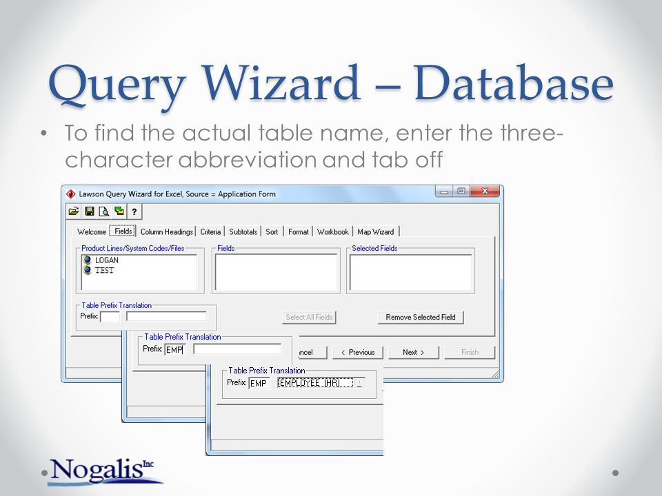 Query Wizard – Database To find the actual table name, enter the three- character abbreviation and tab off
