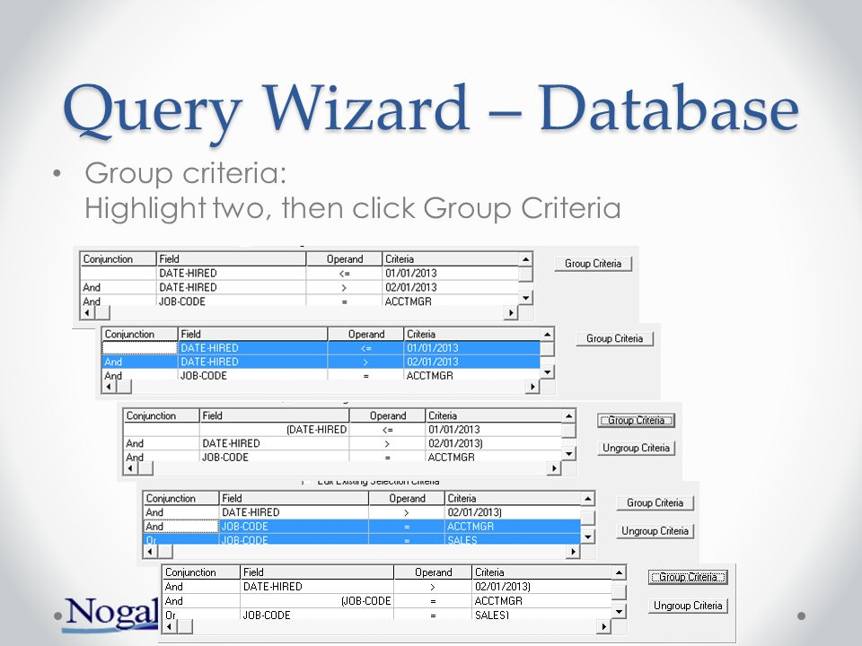 Query Wizard – Database Group criteria: Highlight two, then click Group Criteria