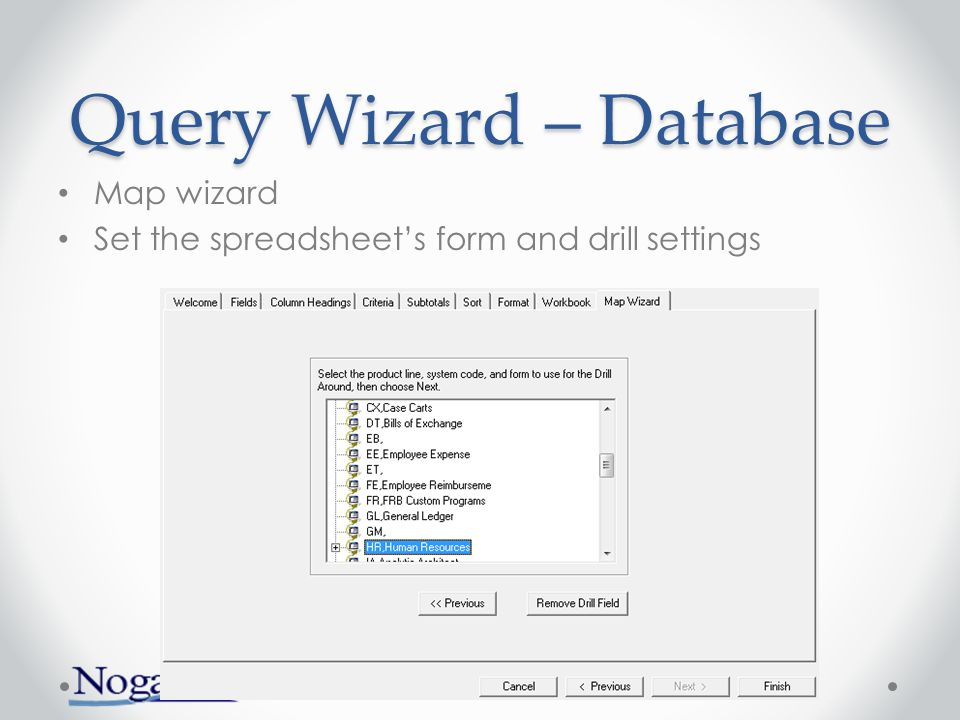 Query Wizard – Database Map wizard Set the spreadsheet's form and drill settings