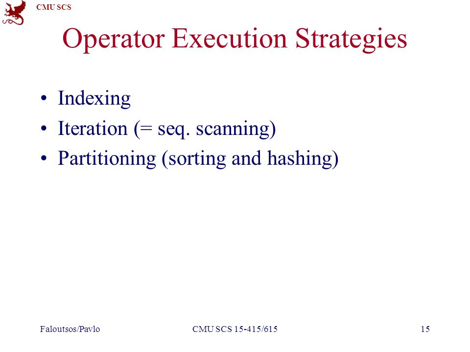 CMU SCS Operator Execution Strategies Indexing Iteration (= seq.