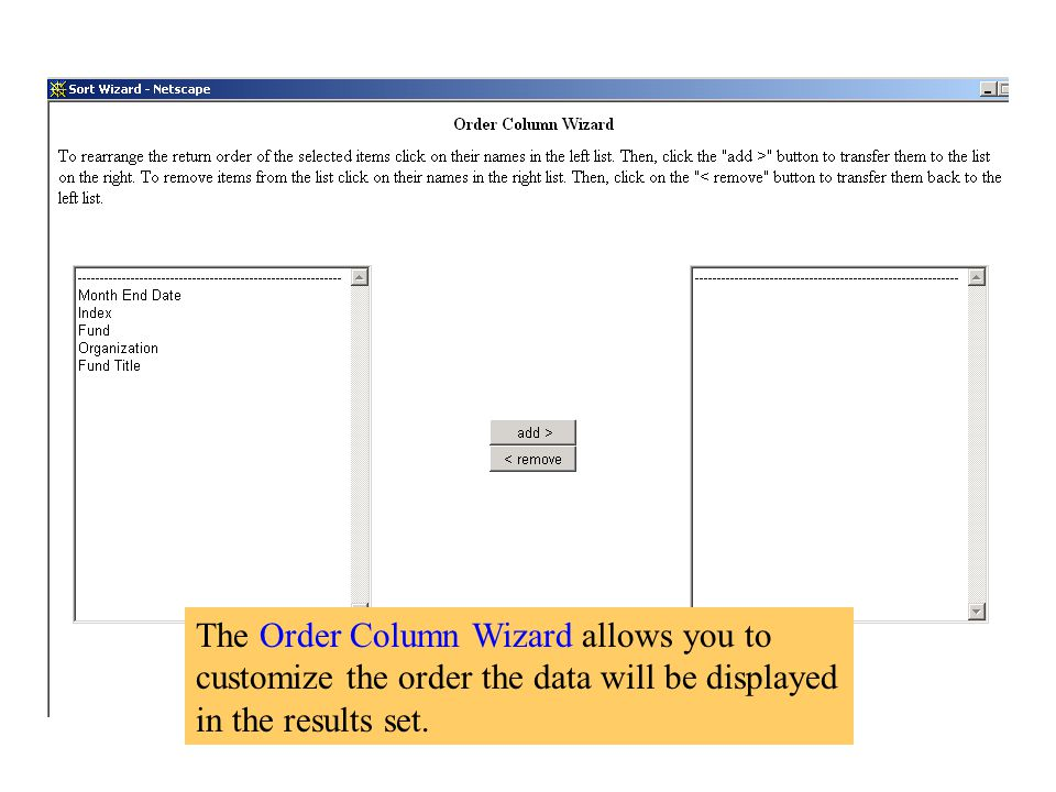 The Order Column Wizard allows you to customize the order the data will be displayed in the results set.