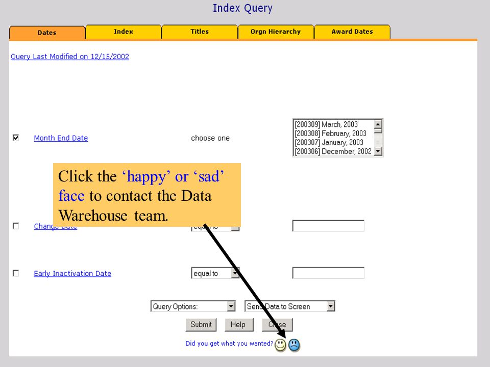 Click the 'happy' or 'sad' face to contact the Data Warehouse team.